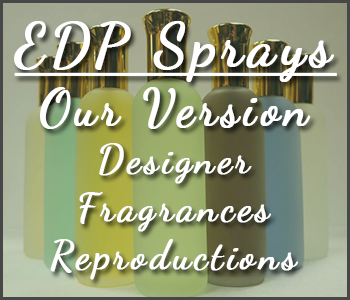 EDP Sprays Our Version Designer Fragrances Reproductions